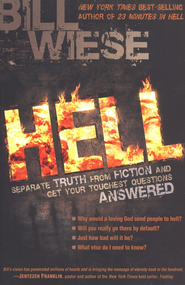 Hell: Separate Truth from Fiction and Get Your Toughest Questions Answered  -     By: Bill Wiese