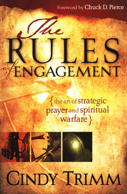 The Rules of Engagement: The Art of Strategic Prayer and Spiritual Warfare  -     By: Cindy Trimm