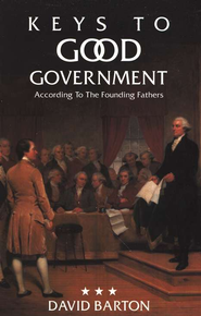 Keys to Good Government Booklet  -              By: David Barton