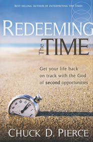 Redeeming the Time: Get Your Life Back on Track with the God of Second Opportunities  -     By: Chuck D. Pierce