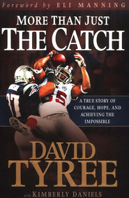 More Than Just the Catch: A True Story of Courage,   Hope, and Achieving the Impossible  -     By: David Tyree, Kim Daniels