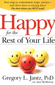 Happy for the Rest of Your Life   -     By: Gregory Jantz