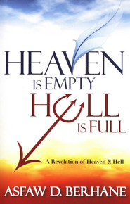 Heaven Is Empty, Hell Is Full   -     By: Asfaw Berhane