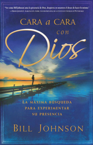 Cara a Cara con Dios  (Face to Face With God)  -     By: Bill Johnson