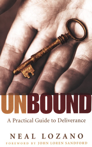 Unbound, repackaged edition: A Practical Guide to Deliverance  -              By: Neal Lozano