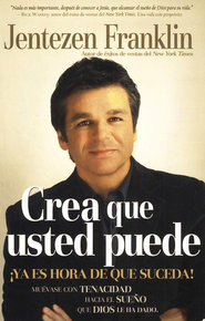 Crea que usted puede  (Believe that You Can)  -     By: Jentezen Franklin