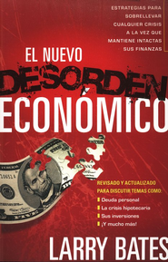 El Nuevo Desorden Económico  (The New Economic Disorder)  -     By: Larry Bates