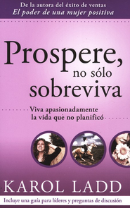 Prospere, No Solo Sobreviva  (Thrive, Don't Simply Survive)  -     By: Karol Ladd