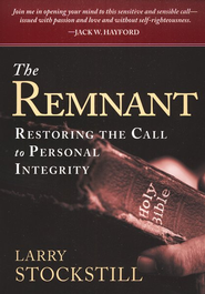 The Remnant: Restoring The Call to Personal Integrity  -     By: Larry Stockstill
