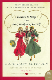 #5: Heaven To Betsy/#6: Betsy In Spite of Herself  -     By: Maud Hart Lovelace