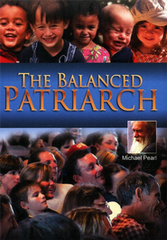 The Balanced Patriarch DVD  -     By: Michael Pearl