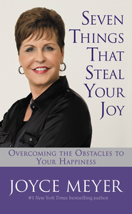 Seven Things That Steal Your Joy: Overcoming the Obstacles to Your Happiness - eBook  -     By: Joyce Meyer