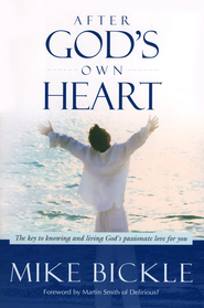 After God's Own Heart  -     By: Mike Bickle