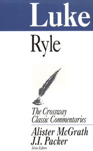 Luke, The Crossway Classic  Commentaries  -              By: J.C. Ryle