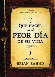 Qué Hacer en el Peor Día de su Vida  (What to Do on the Worst Day of Your Life)   -     By: Brian Zahnd