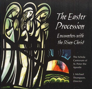 The Easter Procession: Encounters with the Risen Christ, Compact Disc [CD]  -     By: Schola Cantorum of St. Peter The Apostle