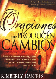 Oraciones que producen cambios, Prayers That Bring Change  -     By: Kimberly Daniels