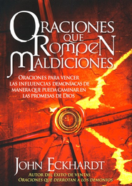 Oraciones Que Rompen Maldiciones  (Prayers That Break Curses)  -     By: John Eckhardt