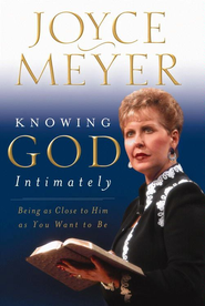 Knowing God Intimately: Being as Close to Him as You Want to Be - eBook  -     By: Joyce Meyer