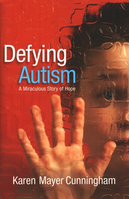 Defying Autism  -     By: Karen Mayer-Cunningham