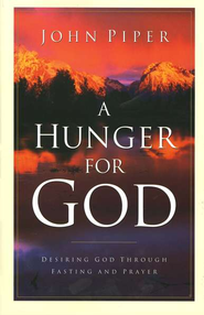 A Hunger for God   -              By: John Piper