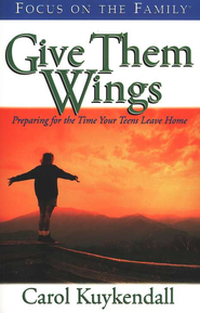 Give Them Wings   -              By: Carol Kuykendall