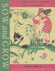 Sow and Grow: A Gardening Book for Children   -     By: Tina Davis