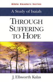 Through Suffering to Hope, A Study of Isaiah: Bible Readers Series, Student  -     By: J. Ellsworth Kalas