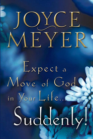 Expect a Move of God in Your Life...Suddenly! - eBook  -     By: Joyce Meyer