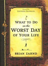 What to Do on the Worst Day of Your Life   -     By: Brian Zahnd