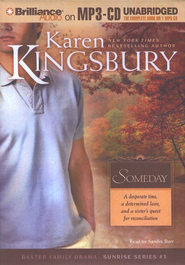 Someday, Sunrise Series #3 Unabridged MP3   -     By: Karen Kingsbury