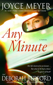 Any Minute: A Novel - eBook  -     By: Joyce Meyer, Deborah Bedford