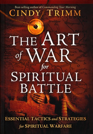 The Art of War for Spiritual Battle: Essential  Tactics and Strategies for Spiritual Warfare      -     By: Cindy Trimm