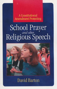 School Prayer and Other Religious Speech  -     By: David Barton