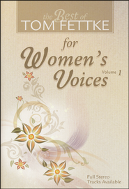The Best of Tom Fettke for Women's Voices, Volume 1   -
