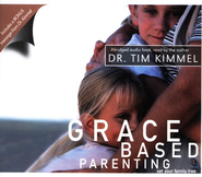 Grace Based Parenting: Set Your Family Free  -     By: Tim Kimmel