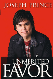 Unmerited Favor    -     By: Joseph Prince
