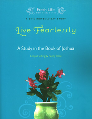 Live Fearlessly: A Study in the Book of Joshua  -     By: Lenya Heitzig, Penny Rose