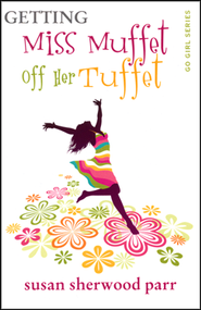 Getting Miss Muffet Off Her Tuffet  -     By: Susan Sherwood Parr