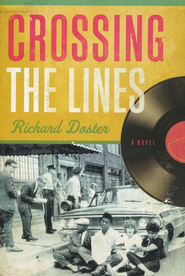 Crossing the Lines  -     By: Richard Doster