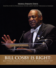 Bill Cosby Is Right: But What Should the Church Be Doing about It?  -     By: Merisa Parson Davis