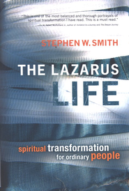 The Lazarus Life: Spiritual Transformation for Ordinary People  -     By: Stephen W. Smith