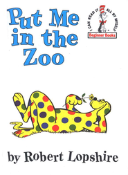 Put Me in the Zoo   -     By: Robert Lopshire