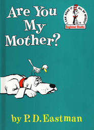 Are You My Mother? An I Can Read It All By Myself Beginner Book    -     By: P.D. Eastman