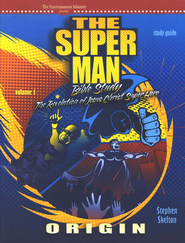 The Super Man Bible Study, Study Guide, Volume 1: The Revelation of Jesus Christ Super Hero  -     By: Stephen Skelton