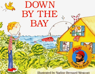 Down by the Bay   -     By: Raffi     Illustrated By: Nadine Wescott