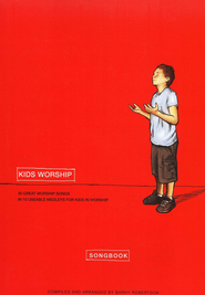 Kids Worship: 30 Great Worship Songs In 10 Usable Medleys for Kids In Worship  -