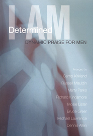 I Am Determined: Dynamic Praise for Men   -