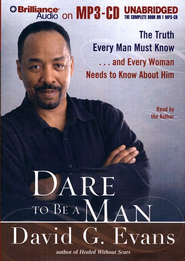 Dare to Be a Man, Unabridged Audio on MP3-CD  -     Narrated By: Bishop David G. Evans     By: Bishop David G. Evans