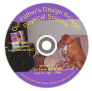 Our Father's Design through Physical Science Instructional DVD-Rom, Version 3.1  -              By: Steve Rosenoff, Dr. Jay L. Wile